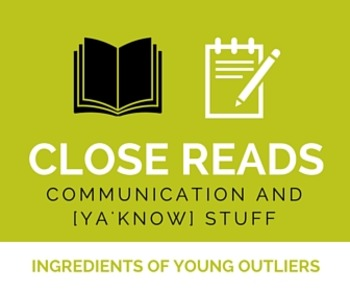 Close Reading: Communication