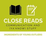 Close Reading: Communication