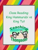 Close Reading Comparing and Contrasting King Hammurabi with King Tut