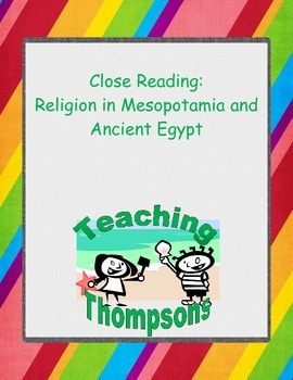 Close Reading Comparing/Contrasting the Religions of Ancient Egypt/Mesopotamia