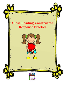 Close Reading Constructed Response Practice