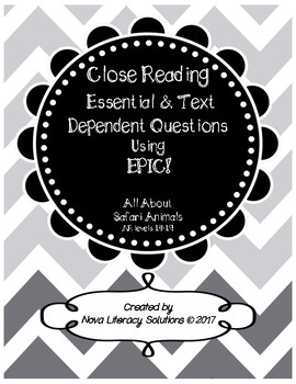 Close Reading Essential & Text Dependent Questions using EPIC's Animal Safari