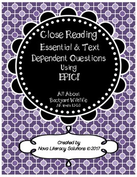 Close Reading Essential & Text Dependent Questions using EPIC- Backyard Wildlife