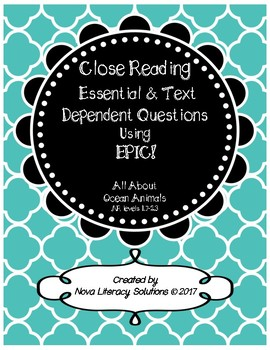Close Reading Essential & Text Dependent Questions using EPIC's Ocean's Alive