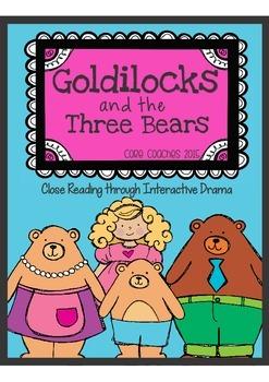 Goldilocks and the Three Bears: Close Reading plus Comprehension Through Drama!
