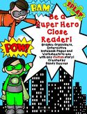 Close Reading Fiction Graphic Organizers and More! Super Hero CCSS