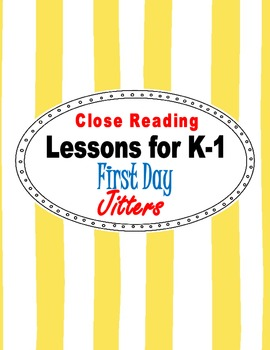 Close Reading ~ First Day Jitters