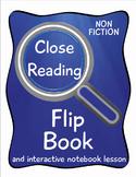 Close Reading Flip Book/Interactive Notebook Lesson-NON FICTION
