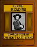 Close Reading - George Custer and Custer's Last Stand