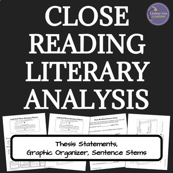 Close Reading Analysis: Thesis Statements, Graphic Organizer, Sentence Stems