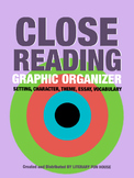 Close Reading Graphic Organizer - Setting, Character, Them
