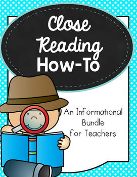 Close Reading How-To: Informational Bundle