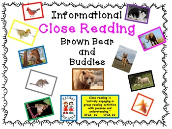 Close Reading - Informational Text on Brown Bear and Buddies