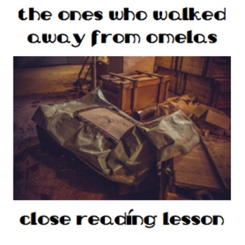 """The Ones Who Walked Away from Omelas"" Close Reading Lesson"