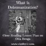 Close Reading Lesson on Race & Dehumanization