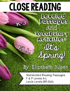 Close Reading Leveled Passages and Vocabulary: It's Spring!