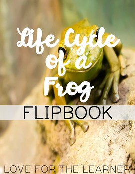 Life Cycle of a Frog Flipbook