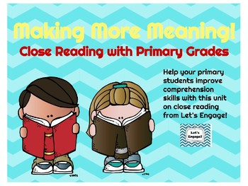 Close Reading:  Making More Meaning in Primary Grades