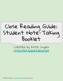 Close Reading Note-Taking Guide: Student Booklet