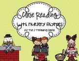 Close Reading: Nursery Rhyme Edition! By The 2 Teaching Divas