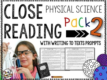 Close Reading (PHYSICAL SCIENCE 2) With Writing to Text Prompts