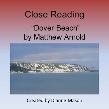 """Close Reading """"Dover Beach"""" by Matthew Arnold"""
