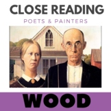 Close Reading Poetry and Art - American Gothic - Wood - Unit # 2 JHS & HS