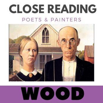Close Reading Poetry and Art - American Gothic - Wood - Un