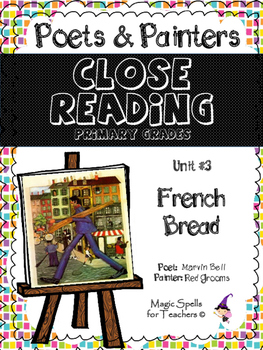 Close Reading Poetry and Art - French Bread - Grooms- Unit #3 Primary &JHS