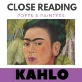 Frida Kahlo -Close Reading Poetry& Art - Unit#13- DISTANCE