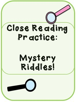 Close Reading Practice: Mystery Riddles!