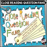 Close Reading Question Fans