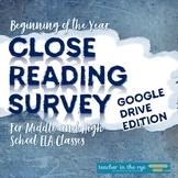 Close Reading Survey Grades 7-12 ELA Class Google Drive™ D