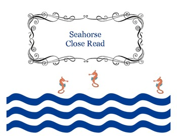 Close Reading ~ The Seahorse: Expository Text Response and