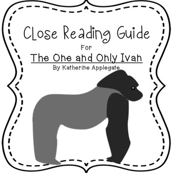 The One and Only Ivan by Katherine Applegate: Close Reading Novel Study Guide