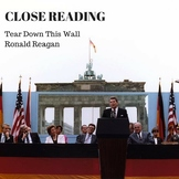 Close Reading Using Ronald Reagan's Tear Down This Wall Speech