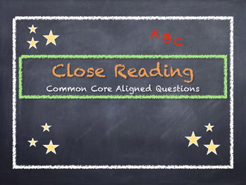 Close Reading Questions: 52 pages of Common Core aligned a