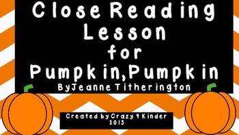 Close Reading for Pumpkin, Pumpkin