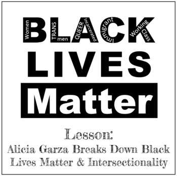 Alicia Garza & the Intersectionality of Black Lives Matter: Close Reading