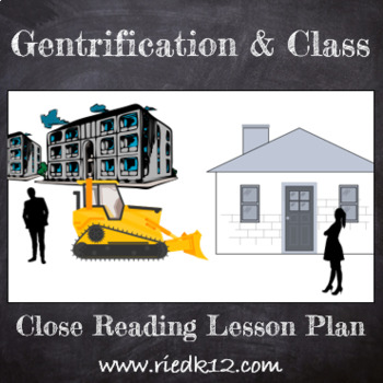 Gentrification and Class: Close Reading