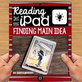 iPad Reading Activity for Main Idea
