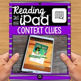iPad Reading Activity: Use Context Clues to Define Unknown Words