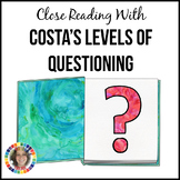 Close Reading with Costa's Levels of Questioning