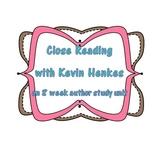 Close Reading with Kevin Henkes (bundled author study unit)