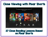 Close Reading with Pixar Shorts - 110+ Pages on Close View