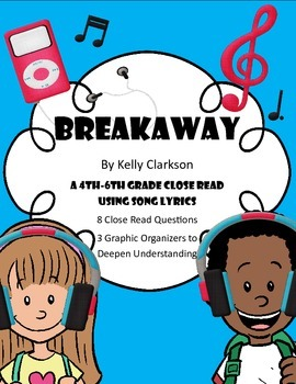 Close Reading with Song Lyrics/Poetry: Breakaway By Kelly