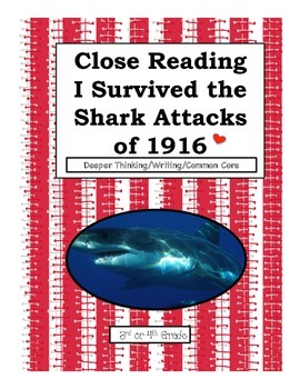 Close Reading/Writing/ Quizzes  I Survived The Shark Attacks of 1916