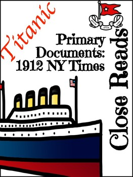 Close Reads: Titanic Primary Documents 1912 NY Times