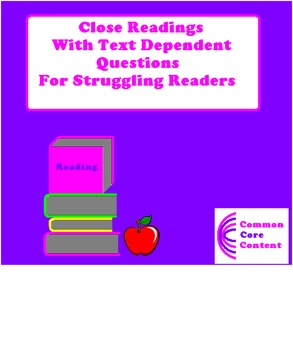 Close Reads With Text Dependent Questions For Struggling Readers