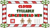 Closed Syllable Gingerbread Men